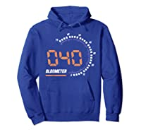 Oldometer 40 T-shirt 40th Birthday Gift Funny T-shirt Hoodie Royal Blue