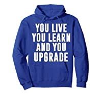 You Upgrade Divorcebreak Up Quote Party Gift Shirts Hoodie Royal Blue