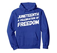 A Celebration Of Freedom Emancipation Gift 1865 T-shirt Hoodie Royal Blue