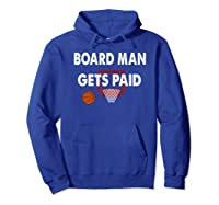 Vintage Board Man Gets Paid For Shirts Hoodie Royal Blue