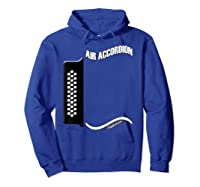Acordeon Vallenato T Shirt Air Accordion For Drunks Hoodie Royal Blue