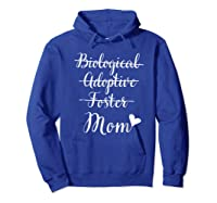 Not Biological Adoptive Foster Just Mom Mothers Day Shirts Hoodie Royal Blue