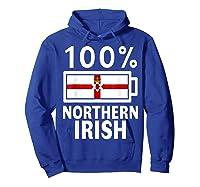 Northern Ireland Flag Shirt 100 Irish Battery Power Tee Hoodie Royal Blue