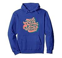 Vintage Retro Vibes - Make Some Waves Tank Top Shirts Hoodie Royal Blue