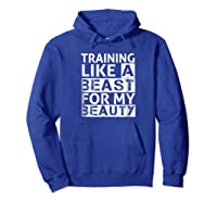 Training Like A Beast For My Beauty Couples Shirts Hoodie Royal Blue