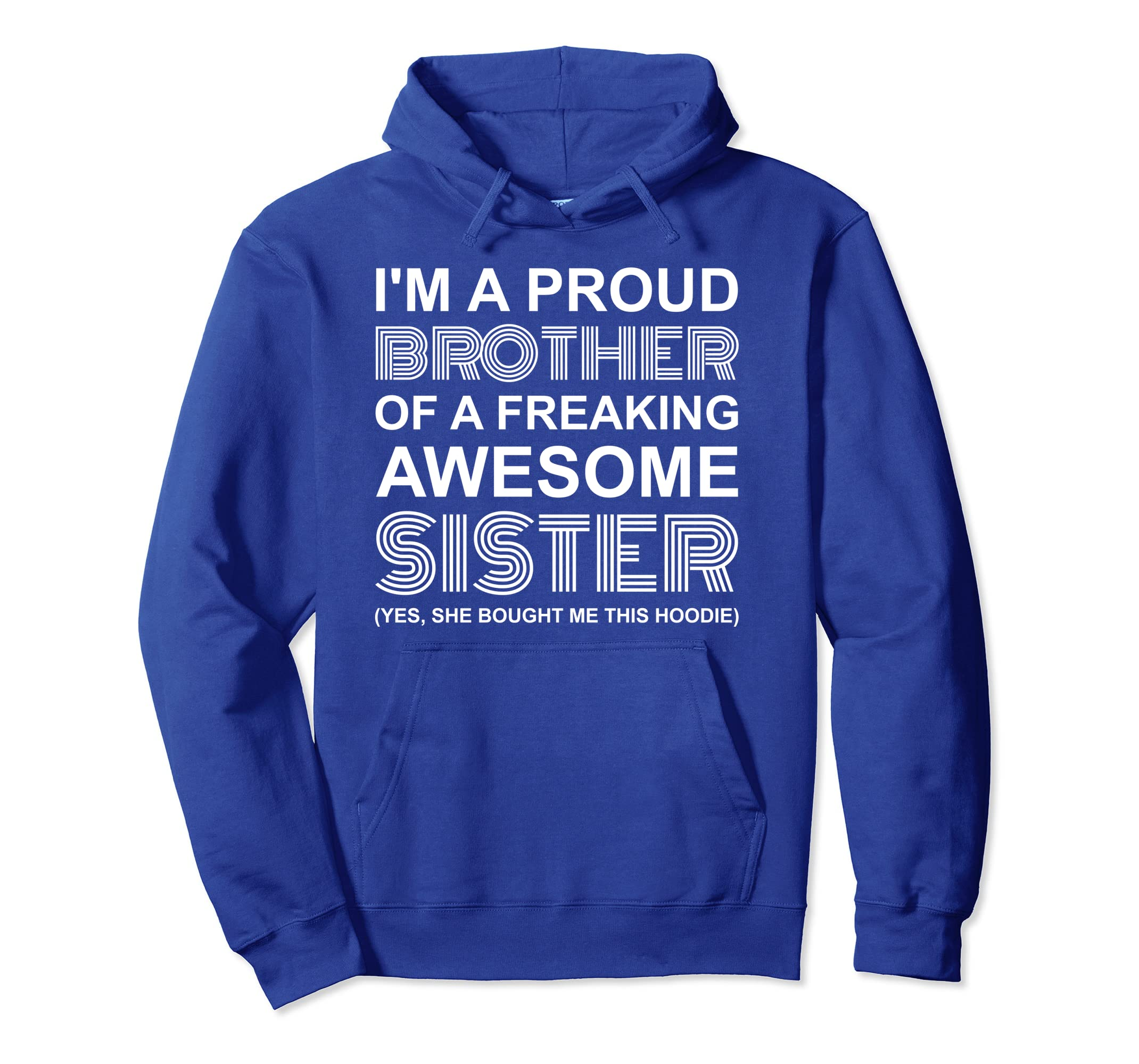 I'm A Proud Brother Of A Freaking Awesome Sister Hoodie-Teechatpro