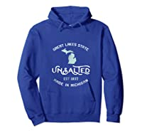 Great Lakes State Unsalted Est 1837 Made In Michigan T-shirt Hoodie Royal Blue