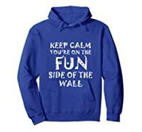 Keep Calm You Re On The Fun Side Of The Wall Funny Mexican Tank Top Shirts Hoodie Royal Blue