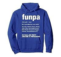 Funpa Photography Fun Grandpa Funny Gift Tshirt Hoodie Royal Blue
