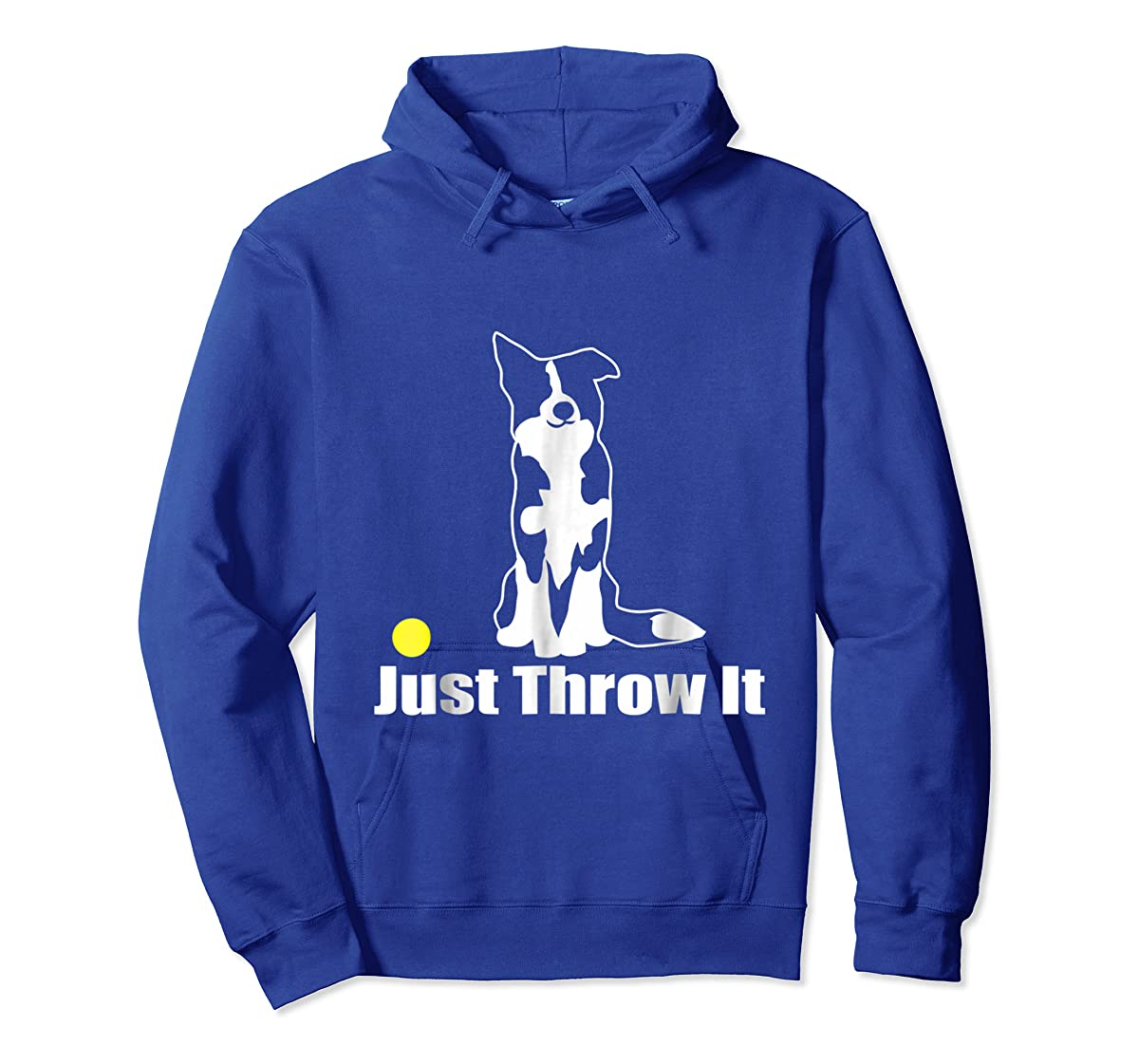 JUST THROW IT   NickerStickers Border Collie T-Shirt-Hoodie-Royal