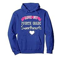 Tea Valentine Day Love My Fourth Grade Sweethearts Shirts Hoodie Royal Blue