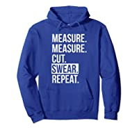 Funny Measure Cut Swear Dad Gift For Shirts Hoodie Royal Blue