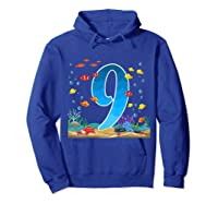 9 Year Old Ocean Birthday Under The Sea Fish 9th Gift Shirts Hoodie Royal Blue