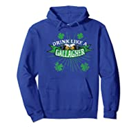 Drink Like A Gallagher T Shirts | St. Patricks Day Drinking Hoodie Royal Blue