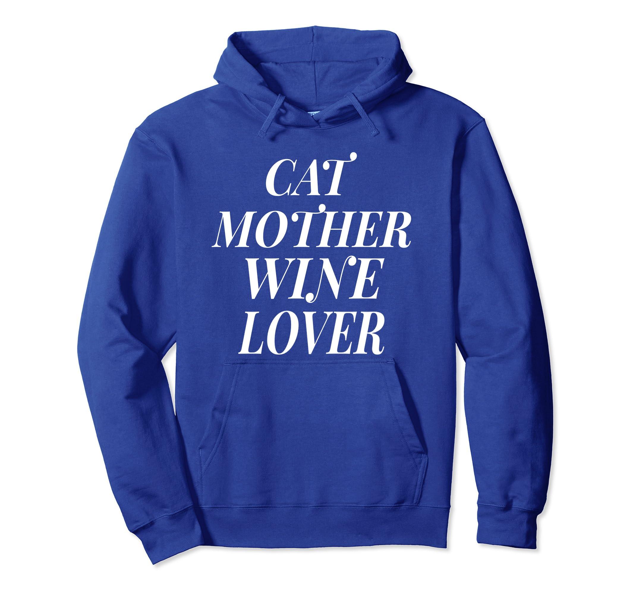 Cat Mother Wine Lover Hoodie  Cat Lovers Hoodie