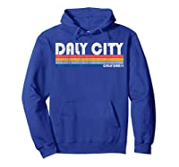Vintage 70s 80s Style Daly City Ca T Shirt Hoodie Royal Blue