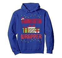 Funny Christmas Gift Gangsta Wrapper Shirts Hoodie Royal Blue