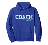 Swim Coach Gift Shirt Cool Distressed Swimming Trainer Tee Hoodie Royal Blue