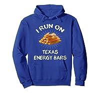 I Run On Texas Energy Bars Funny Tamale T-shirt Hoodie Royal Blue