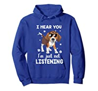 Hear You 'm Just Not Listening Funny Beagle Shirts Hoodie Royal Blue