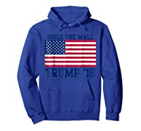 Trump T-shirt 2016 Build The Wall Election Hoodie Royal Blue