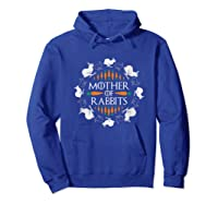 Rabbit Lovers Mother Of Rabbits Cute Bunny T-shirt Hoodie Royal Blue