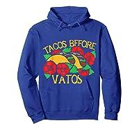 Tacos Before Vatos Artistic Taco Tuesday Shirts Hoodie Royal Blue