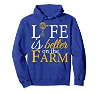 Life Is Better On The Farm Agricultural Life Shirts Hoodie Royal Blue