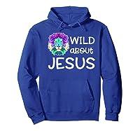 Wild About Jesus Vbs Sunday School Tea Pastor Lion Shirts Hoodie Royal Blue