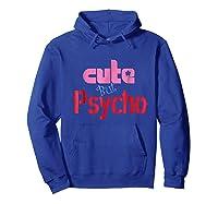 Cute But Psycho - Funny Gift Tshirt Hoodie Royal Blue