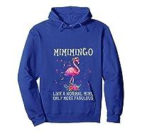 Mimimingo Like A Normal Mimi Only More Fabulous Shirts Hoodie Royal Blue