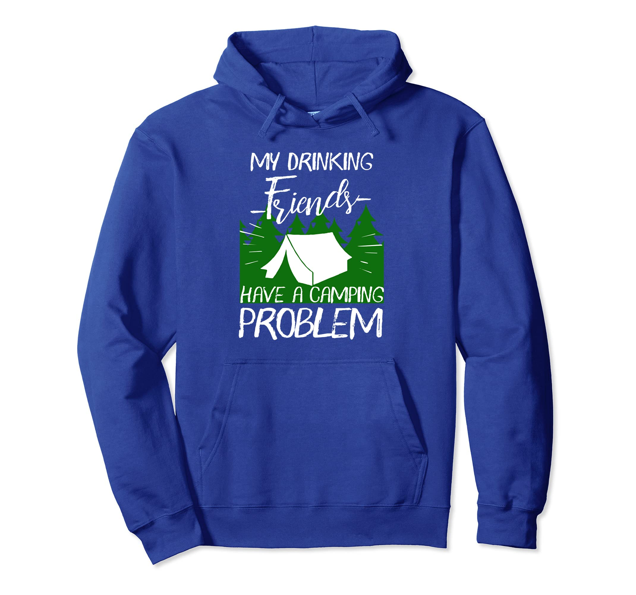 My Drinking Friends Have A Camping Problem Hoodie-Awarplus
