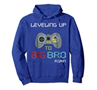 Big Brother Again Leveling Up To Big Bro Gaming Gift Shirts Hoodie Royal Blue
