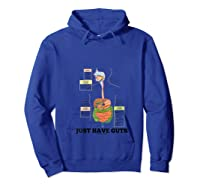 Just Have Guts Digestive System Anatomical Advice Geek Humor T-shirt Hoodie Royal Blue