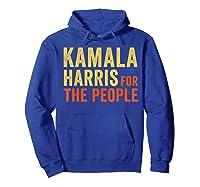 Kamala Harris For The People, President 2020 Shirts Hoodie Royal Blue