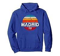 Vintage Madrid T Shirt Spain Souvenir T Shirt Hoodie Royal Blue