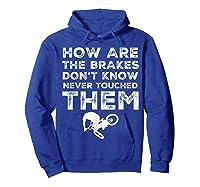 Stunt Bmx Bandits Bike Riding Quotes Tee T Shirt Gift Idea Hoodie Royal Blue