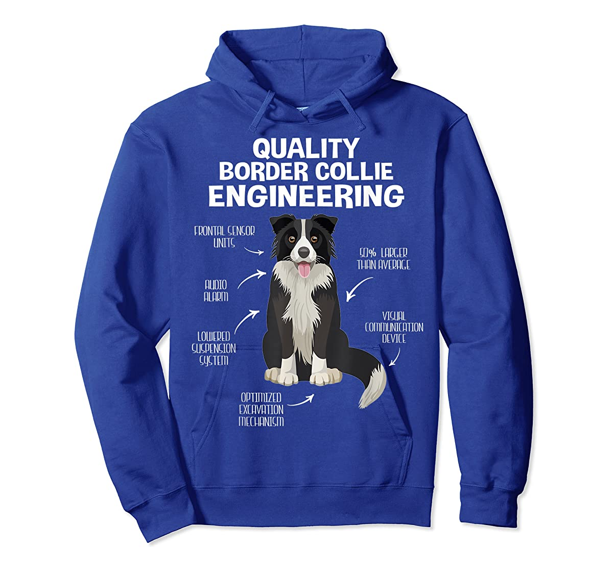 Quality Border Collie Engineering Dog Lover Gift T-Shirt-Hoodie-Royal
