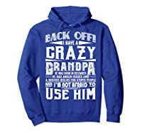 Back Off I Have A Crazy Grandpa Born In December Funny Shirts Hoodie Royal Blue