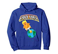 Anti Space Force Funny Donald Trump Gift Shirts Hoodie Royal Blue