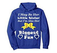 May Be Her Little Sister Biggest Fan Softball Shirts Hoodie Royal Blue