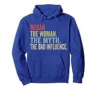 Megan The Woman The Myth T-shirt First Name Tee Hoodie Royal Blue