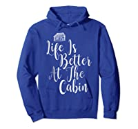 Life Is Better At The Cabin Summer Vacation T-shirt Hoodie Royal Blue