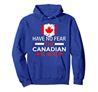 Have No R The Canadian Is Here Canada Pride Shirts Hoodie Royal Blue