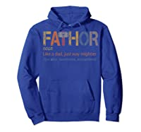 Fa Thor Like Dad Just Way Mightier Hero Father S Day Shirts Hoodie Royal Blue