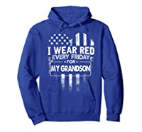 Wear Red Every Friday For My Grandson Military Shirts Hoodie Royal Blue