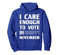 Midterm Election T Shirts I Care Enough To Vote In November Hoodie Royal Blue