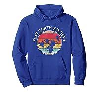 Flat Earth Society T-shirt   Conspiracy Theory Model Gift Hoodie Royal Blue