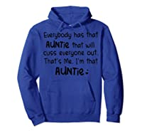 Everybody Has That Auntie That Will Cuss Everyone Out T-shirt Hoodie Royal Blue