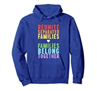 Immigration Reunite Separated Families Belong Together Shirts Hoodie Royal Blue